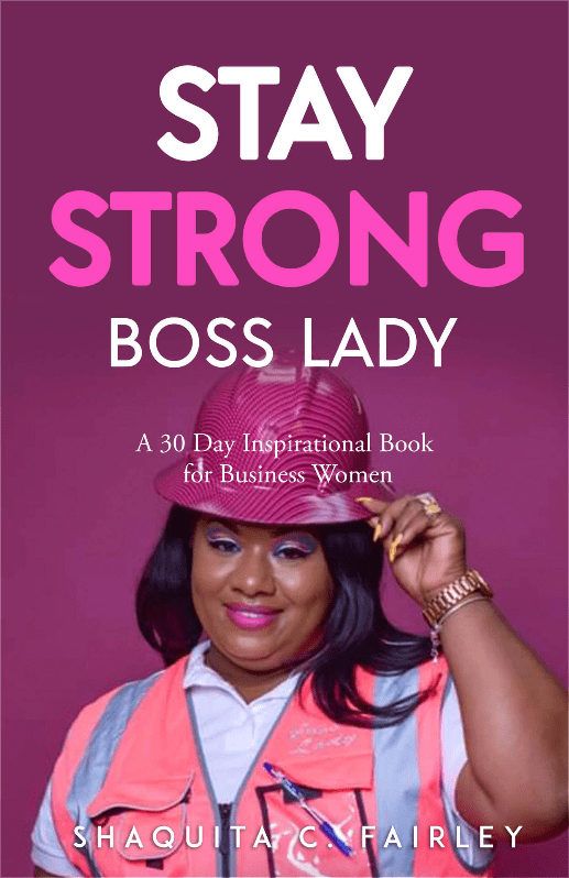 Stay Strong Boss Lady