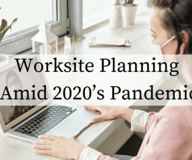 Worksite Planning Amid 2020's Pandemic