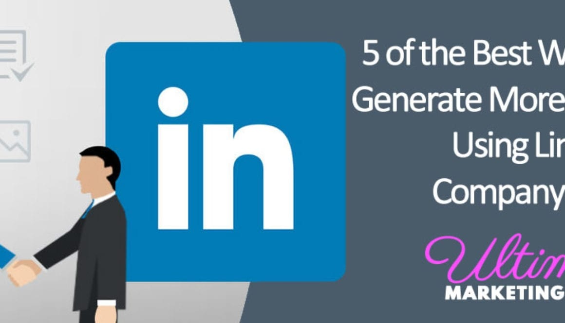 5 of the Best Ways to Generate More Leads Using LinkedIn Company Pages