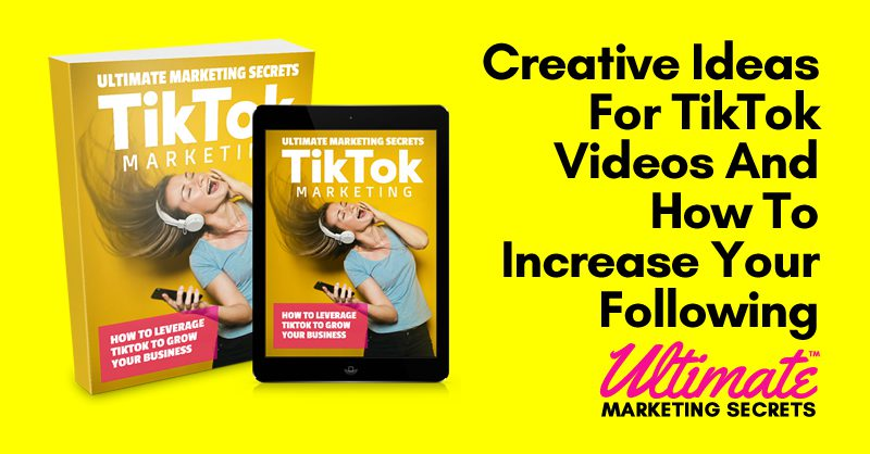 Creative Ideas For TikTok Videos And How To Increase Your Following