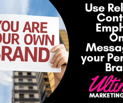 Use Relevant Content to Emphasize One Key Message for your Personal Branding